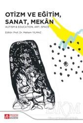 Pegem A Yayıncılık - Akademik Kitaplar - Otizm ve Eğitim Sanat Mekan