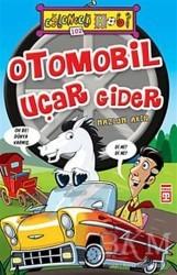 Timaş Yayınları - Otomobil Uçar Gider