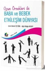 Eğiten Kitap - Oyun Örnekleri İle Baba ve Bebek Etkileşim Dünyası
