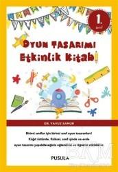 Pusula Yayıncılık - Oyun Tasarımı ve Etkinlik Kitabı 1. Sınıf