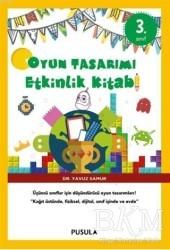 Pusula Yayıncılık - Oyun Tasarımı ve Etkinlik Kitabı 3. Sınıf