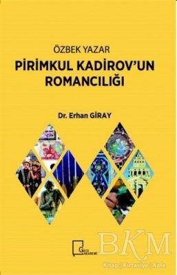 Özbek Yazar Pirimkul Kadirov'un Romancılığı