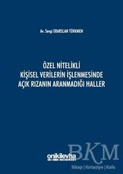 On İki Levha Yayınları - Özel Nitelikli Kişisel Verilerin İşlenmesinde Açık Rızanın Aranmadığı Haller