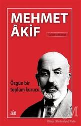 SR Yayınevi - Özgün Bir Toplum Kurucu Mehmet Akif