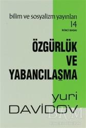 Bilim ve Sosyalizm Yayınları - Özgürlük Ve Yabancılaşma