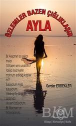 Arya Yayıncılık - Özlemler Bazen Çığlıklaşır - Ayla