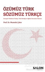 Salon Yayınları - Özümüz Türk Sözümüz Türkçe