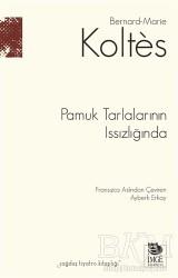 İmge Kitabevi Yayınları - Pamuk Tarlalarının Issızlığında
