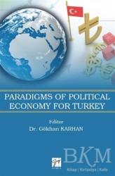 Gazi Kitabevi - Paradigms of Political Economy For Turkey