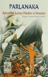 Ütopya Yayınevi - Parlanaka Bolivya'dan Aymara Masalları ve Destanları