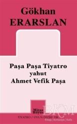 Mitos Boyut Yayınları - Paşa Paşa Tiyatro yahut Ahmet Vefik Paşa