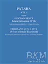 Ege Yayınları - Patara 7.1 Kum'dan Kent'e Patara Kazılarının 25 Yılı / From Sand Into a City 25 Years of Patara Excavations