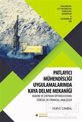 İdeal Kültür Yayıncılık Ders Kitapları - Patlayıcı Mühendisliği Uygulamalarında Kaya Delme Mekaniği