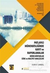İdeal Kültür Yayıncılık - Patlayıcı Mühendisliğinde Kayıt ve Raporlamalar
