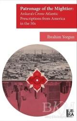 Libra Yayınları - Patronage of the Mightier: Ankara's Cross-Atlantic Prescriptions from Amerika in the 50s