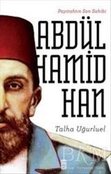 Timaş Yayınları - Payitahtın Son Sahibi Abdülhamid Han