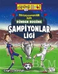 Eğlenceli Bilgi Yayınları - Paylaşılamayan Kupa : Dünden Bugüne Şampiyonlar Ligi