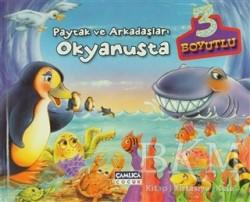 Çamlıca Çocuk Yayınları - Paytak ve Arkadaşları Okyanusta (3 Boyutlu)