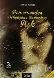Gita Yayınları - Penceremden Gökyüzüne Sarkarken Aşk
