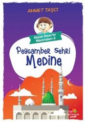 Mevsimler Kitap - Peygamber Şehri Medine - Küçük Ömer'in Maceraları 3