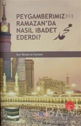 Nebevi Hayat Yayınları - Peygamberimiz (s.a.v.) Ramazan'da Nasıl İbadet Ederdi