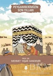 Tahlil Yayınları - Peygamberimizin Son Yılları