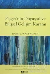 Pegem A Yayıncılık - Akademik Kitaplar - Piaget'nin Duyuşsal ve Bilişsel Gelişim Kuramı