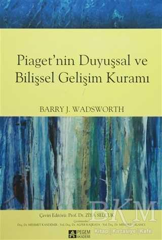 Piaget'nin Duyuşsal ve Bilişsel Gelişim Kuramı
