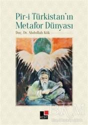 Kesit Yayınları - Pir-i Türkistan'ın Metafor Dünyası