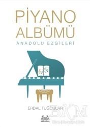 Arkadaş Yayınları - Müzik Kitapları - Piyano Albümü Anadolu Ezgileri