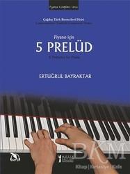 Müzik Eğitimi Yayınları - Piyano İçin 5 Prelüd