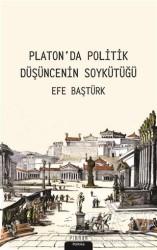 Pinhan Yayıncılık - Platon'da Politik Düşüncenin Soykütüğü