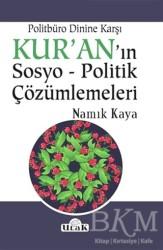 Ulak Yayıncılık - Politbüro Dinine Karşı Kur'an'ın Sosyo - Politik Çözümlemeleri