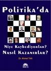 Papatya Yayıncılık - Politikada Niye Kaybediyorlar? Nasıl Kazanırlar?