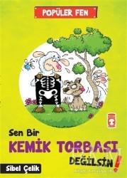 Timaş Çocuk - İlk Çocukluk - Popüler Fen - Sen Bir Kemik Torbası Değilsin!