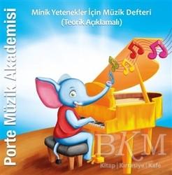 Porte Müzik Eğitim Merkezi - Porte Müzik Akademisi - Minik Yetenekler İçin Müzik Defteri Teorik Açıklamalı