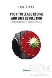 Okur Akademi - Post - Tutelage Regime and 2002 Revolution