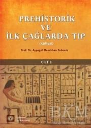 İstanbul Tıp Kitabevi - Prehistorik ve İlk Çağlarda Tıp Cilt - 1