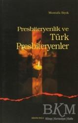 Ankara Okulu Yayınları - Presbiteryenlik ve Türk Presbiteryenler