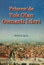 Türk Dünyası Vakfı - Prizren'de Yok Olan Osmanlı İzleri