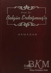 Der Yayınları - Prof. Dr. Belgin Erdoğmuş'a Armağan