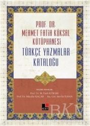 Kesit Yayınları - Prof. Dr. Mehmet Fatih Köksal Kütüphanesi Türkçe Yazmalar Kataloğu