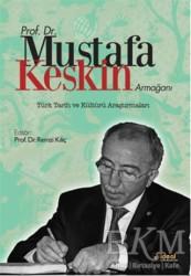 İdeal Kültür Yayıncılık Ders Kitapları - Prof. Dr. Mustafa Keskin Armağanı: Türk Tarih ve Kültürü Araştırmaları