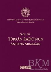 On İki Levha Yayınları - Prof. Dr. Türkan Rado'nun Anısına Armağan İstanbul Üniversitesi Hukuk Fakültesi Armağanlar Dizisi: 3
