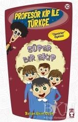 Timaş Çocuk - Profesör Kip ile Türkçe 10 - Süper Bir Ekip