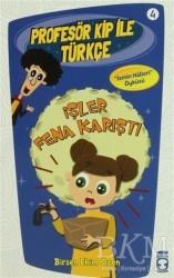 Timaş Çocuk - Profesör Kip ile Türkçe 4 - İşler Fena Karıştı