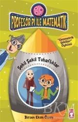Timaş Çocuk - Profesör Pi İle Matematik 2-Şekil Şekil Tuhaflıklar