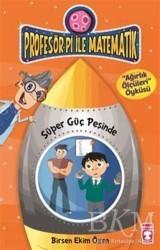 Timaş Çocuk - Profesör Pi İle Matematik 2 - Süper Güç Peşinde