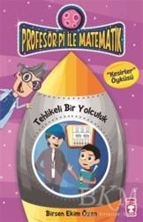 Timaş Çocuk - Profesör Pi İle Matematik 2 - Tehlikeli Bir Yolculuk