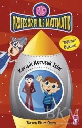 Timaş Çocuk - Profesör Pi ile Matematik - Karışık Kuruşuk İşler